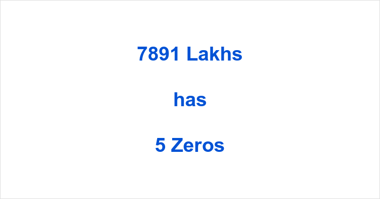 How many Zeros in 7891 Lakhs?